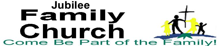 Welcome to Jubilee Family Church, where you can be part of the family!